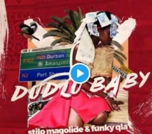 Funky Qla - Dudlu Baby Ft. Stilo Magolide